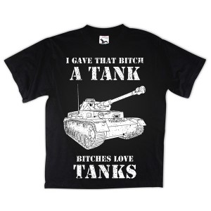 Bitches love TANKS