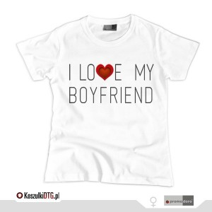 I LOVE MY BOYFRIEND *white* (t-shirt damski)